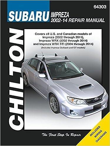 subaru impreza & wrx automotive repair manual: 2002 to 2014 (chilton)  (2015-02-18) paperback – 1743