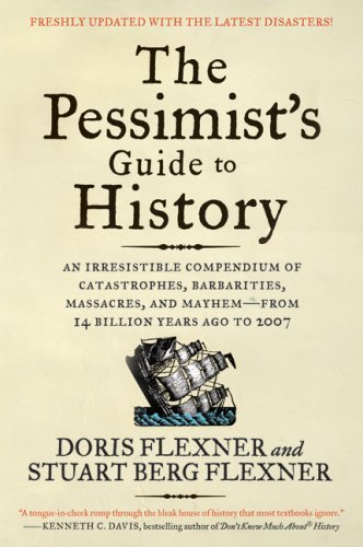Amazon The Pessimists Guide To History 3e An Irresistible
