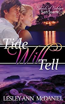 Tide Will Tell (Islands of Intrigue: San Juans Book 2) by [McDaniel, Lesley Ann]