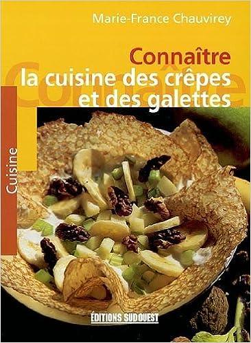 En ligne téléchargement Connaitre la cuisine des crepes et des galettes epub, pdf