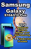 Read Online Samsung Galaxy S10 & S10 plus: 2020 Beginners Guide to Master your New Samsung . 55 Tips&tricks included . PDF