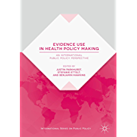 Evidence Use in Health Policy Making: An International Public Policy Perspective (International Series on Public Policy)