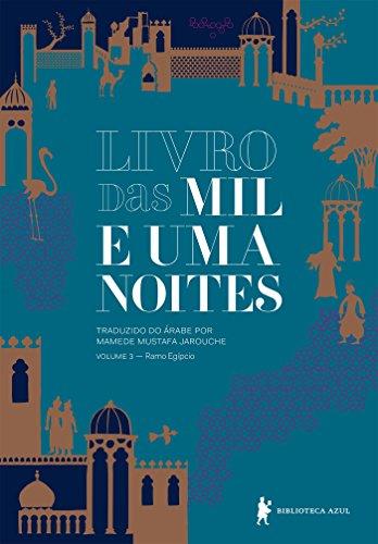 Livro das mil e uma noites – Volume 3 – Ramo egípcio (Edição revista e atualizada)