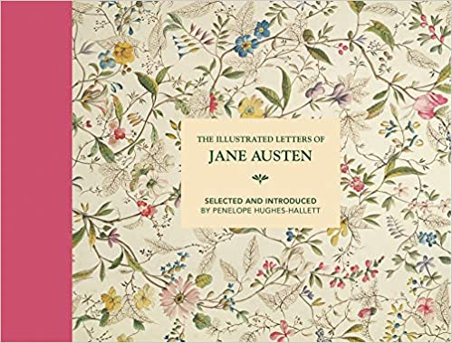 Illustrated Letters of Jane Austen [EN] - Penelope Hughes-Hallett