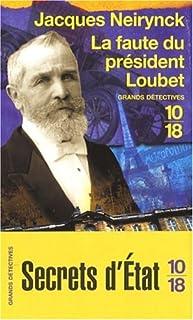 La faute du président Loubet : inédit, Neirynck, Jacques