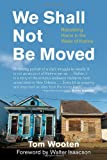 We Shall Not Be Moved, Tom Wooten, 0807044636