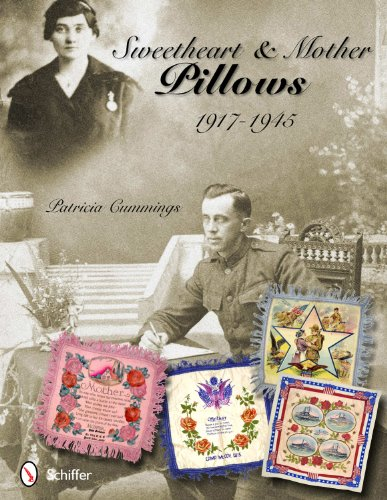 Sweetheart & Mother Pillows, 1917-1945