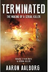 Terminated: The Making of a Serial Killer - Volume 2 Paperback