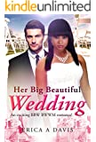 Her Big Beautiful Wedding: A Billionaire BWWM Marriage And Pregnancy Romance