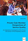 Private Club Member Perspectives of Service Quality, Dennis Darlak, 3639054695