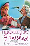 Huckleberry Finished, Livia J. Washburn, 0758225687
