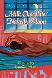 Milk Chocolate Naked Moon, Joe Okonkwo, 0595248993