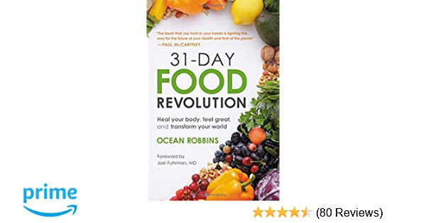 31 Day Food Revolution Heal Your Body Feel Great And Transform