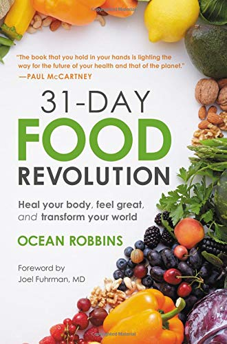 Book cover from 31-Day Food Revolution: Heal Your Body, Feel Great, and Transform Your World by Ocean Robbins