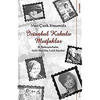 İstanbul Kokulu Mutfaklar: 32 Muhteşem Kadın, Farklı Mutfaklar, Farklı Hayatlar!