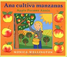 Ana Cultiva Manzanas / Apple Farmer Annie: A Bilingual