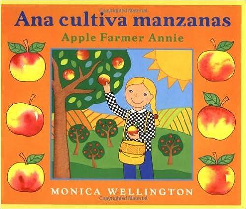 Ana Cultiva Manzanas / Apple Farmer Annie: A Bilingual Edition in Spanish and English