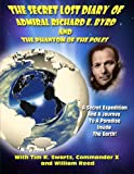 img - for The Secret Lost Diary of Admiral Richard E. Byrd and The Phantom of the Poles book / textbook / text book