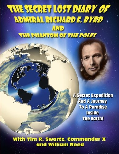 The Secret Lost Diary of Admiral Richard E. Byrd and The Phantom of the Poles Admiral Richard E. Byrd