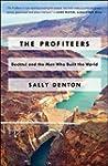The Profiteers: Bechtel and the Men W...