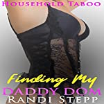 Finding My Daddy Dom: Older Man of the House, Book 2 | Randi Stepp