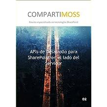 APIs de Desarrollo para SharePoint: APIs de Desarrollo para SharePoint en el lado del Servidor (Spanish Edition)