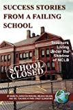 Success Stories from a Failing School, Marilyn Johnston-Parsons, 1593117779
