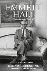 Emmett Hall: Establishment Radical by Dennis Gruending (2005-06-30) Paperback