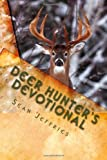 Deer Hunter's Devotional, Sean Jeffries, 145375850X
