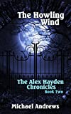 The Howling Wind (The Alex Hayden Chronicles Book 2)