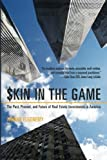 img - for Skin in the Game: The Past, Present, and Future of Real Estate Investments in America book / textbook / text book