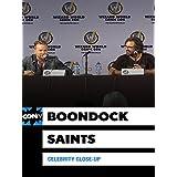 Celebrity Close-Up: Boondock Saints - Round 2
