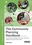 img - for The Community Planning Handbook: How People Can Shape Their Cities, Towns and Villages in Any Part of the World (Earthscan Tools for Community Planning) book / textbook / text book