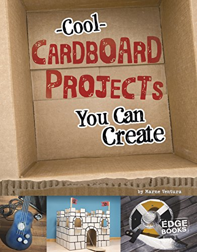 (Cool Cardboard Projects You Can Create (Imagine It, Build It))