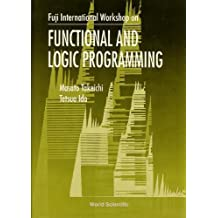Fuji International Workshop on Functional Logic Programming: Susono, Japan, July 17-19, 1995