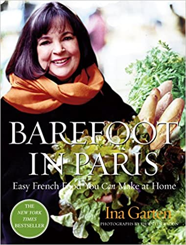Barefoot In Paris Easy French Food You Can Make At Home Ina Garten