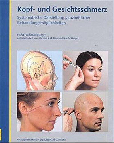 Kopf- und Gesichtsschmerz + CD-ROM Kopf- und Gesichtsschmerz: Systematische Darstellung ganzheitlicher Behandlungsmöglichkeiten (Reihe Schmerztherapie)