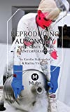 img - for Reproducing Autonomy: Work, Money, Crisis and Contemporary Art book / textbook / text book