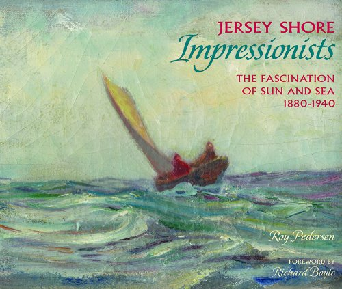 (Jersey Shore Impressionists: The Fascination of Sun and Sea 1880-1940)