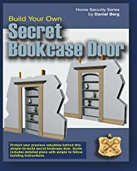 Build Your Own Secret Bookcase Door: Complete guide with plans for building a secret hidden bookcase door.