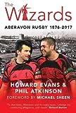 The Wizards: Aberavon Rugby 1876-2017