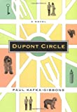 Dupont Circle, Paul Kafka-Gibbons, 0395869323