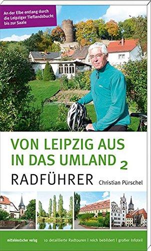 Von Leipzig aus in das Umland 2: Radführer