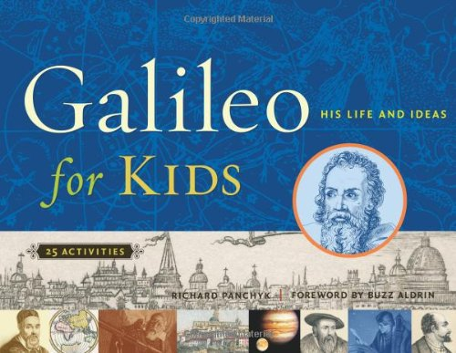 Galileo for Kids: His Life and Ideas, 25 Activities (For Kids series)