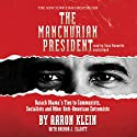 The Manchurian President: Barack Obama's Ties to Communists, Socialists and Other Anti-American Extremists Audiobook by Aaron Klein, Brenda J. Elliott Narrated by Sean Runnette