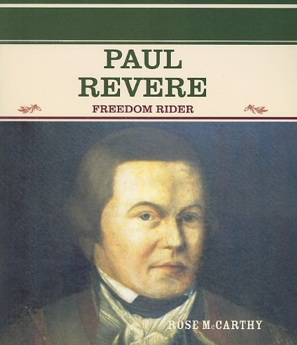 Paul Revere: Freedom Rider (Primary Sources of Famous People in American History)