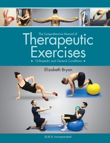 The Comprehensive Manual of Therapeutic Exercises: Orthopedic and General (General Exercise)