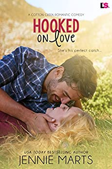 Hooked on Love (Cotton Creek Romance Book 2) by [Marts, Jennie]