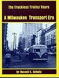 A Milwaukee Transport Era, Russell E. Schultz, 0916374432