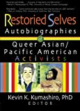 img - for Restoried Selves: Autobiographies of Queer Asian / Pacific American Activists (Haworth Gay & Lesbian Studies) book / textbook / text book
